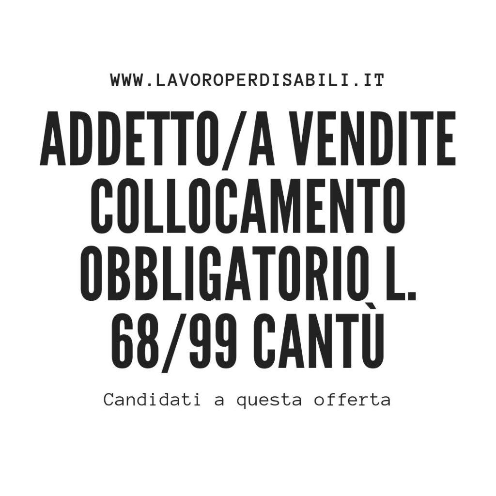 ADDETTO/A VENDITE COLLOCAMENTO OBBLIGATORIO L. 68/99 Cantù
